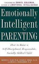 Emotionally Intelligent Parenting : How to Raise a Self-Disciplined, Responsible