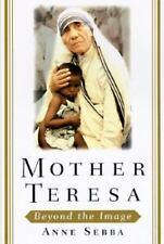 Mother Teresa Beyond the Image by Sebba, Anne