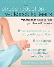 Instant Help: The Stress Reduction Workbook for Teens : Mindfulness Skills to He