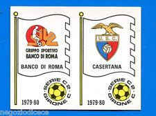 CALCIATORI PANINI 1979-80 -Figurina-Sticker n. 555 - BANCO ROMA-CASERTANA -New