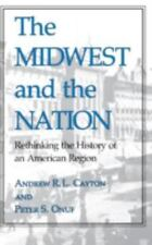 Midwestern History and Culture: The Midwest and the Nation : Rethinking the...