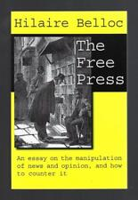 The Free Press An Essay on the Manipulation of News and Opinion, and How to Co..