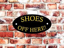 SHOES OFF HERE OUTDOOR/INDOOR SIGN PRE DRILLED PATIO