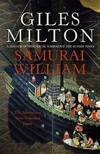 Samurai William: The Adventurer Who Unlocked Japan by Giles Milton | Paperback B