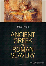 Ancient Greek and Roman Slavery Book | Hunt Peter PB 1405188065 BTR