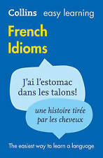 USED (LN) Easy Learning French Idioms (Collins Easy Learning French) (French and