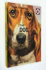 How it Works - The Dog by J.A. Haxeley/J.P. Morris, HC, 2016 (1ST)