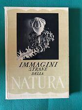 IMMAGINI STRANE DELLA NATURA - Maurice Dèribèrè - De Agostini - 1951