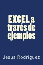 Excel a Través de Ejemplos by Jesus Rodriguez (2013, Paperback)