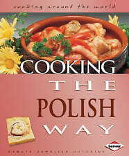 (Good)-Cooking the Polish Way (Cooking Around the World) (Cooking Around the Wor