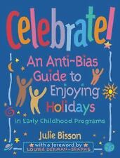 Celebrate!: An Anti-Bias Guide to Enjoying Holidays in Early Childhood Programs