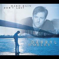 DARRYL WORLEY - HARD RAIN DON'T LAST - 12 TRACK MUSIC CD - LIKE NEW - G449