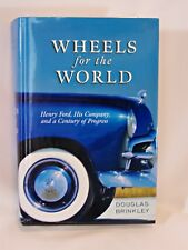 Wheels for the World: Henry Ford - Douglas Brinkley Viking Press Ford Motor Co