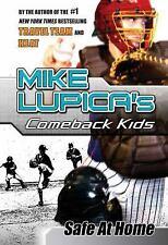 Like NEW - Safe at Home: Mike Lupica's Comeback Kids (Comeback Kids Series)