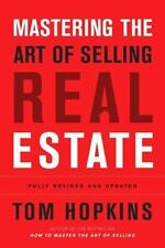Mastering the Art of Selling Real Estate: Fully Revised and Updated