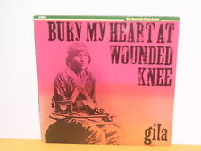 LP - GILA - BURY MY HEART AT WOUNDET KNEE