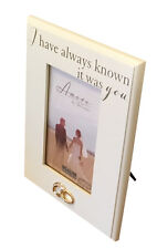 """I Have Always Known It Was You Wedding Anniversary Gift Photo Picture Frame 4x6"""""""
