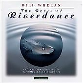 Bill Whelan ~ The Roots Of Riverdance ~ 12 Track Audio CD ~ With Free P&P UK