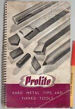 Vintage Tools publication :PROLITE Hard Metal Tips & Tools Undated, but ~1930?