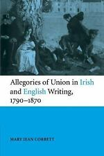 Allegories of Union in Irish and English Writing, 1790-1870 : Politics,...