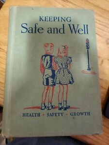 Keeping Safe and Well Health, safety, 1941 HardCover used good shape grades 3-5