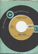 "GARY STITES- ""STARRY EYED""/""WITHOUT YOUR LOVE""- CARLTON 521-  TEEN"