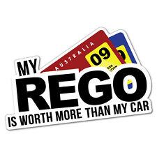 My Rego Is Worth More Than My Car Sticker Decal Funny Vinyl Car Bumper #5572K