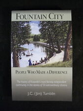 FountainCity: People Who Made A Difference by J.C. Tumbin (Softcover, 2016)