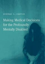 Making Medical Decisions for the Profoundly Mentally Disabled (Basic Bioethics)