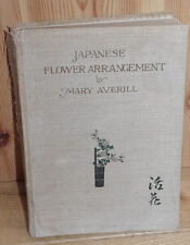 RARE! IKEBANA - JAPANESE FLOWER ARRANGEMENT By MARY AVERILL, Illustrated HB 1931