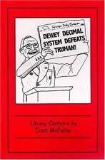 Dewey Decimal System Defeats Truman!: Library Cartoons-ExLibrary