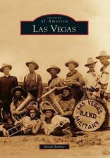 Images of America: Las Vegas by Mitch Barker (2013, Paperback)