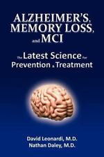 Alzheimer's, Memory Loss, and MCI The Latest Science for Prevention & Treatment