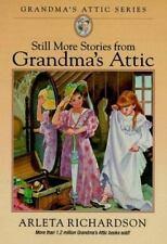 Still More from Grandma's Attic by Arleta Richardson (1994, Paperback)