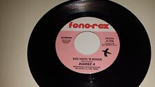 "JUAREZ 4 Dos Veces Te Rogue / Para Que FONO REX 515 45 7"" VINYL NM LATIN ROCK"