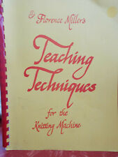 Florence Miller's Teaching Techniques for the Knitting Machine 1985