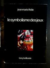 Le symbolisme des jeux, Jean-Marie Lhôte