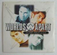 WORLDS APART : CLOSE YOUR EYES ♦ CD SINGLE NEUF ♦