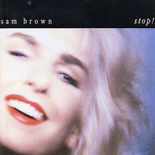 Stop! by Sam Brown (CD, 1988 A&M) Debut Million Seller/UK Legend/Stop/Nutbush...