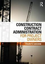 CONSTRUCTION CONTRACT ADMINISTRATION FOR PROJECT OWNERS - LANCOME, CLAUDE G.