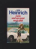 Liebe und was sonst noch zählt / Willi Heinrich / gebunden mit SU / 478 S /1974
