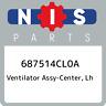 687514CL0A Nissan Ventilator assy-center, lh 687514CL0A, New Genuine OEM Part