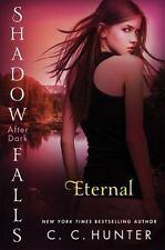 *NEW Eternal: Shadow Falls: After Dark [Paperback]  Hunter, C. C.
