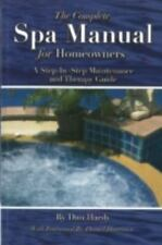 The Complete Spa Manual for Homeowners: A Step-by-Step Maintenance and Therapy G