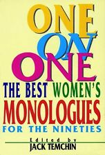 One on One: The Best Womens Monologues for the Nineties (Applause Acting Series
