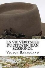 La Vie Véritable du Citoyen Jean Rossignol by Victor Victor Barrucand (2017,...