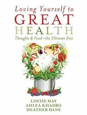 Loving Yourself to Great Health: Thoughts & Food The Ultimate Diet by Louise Hay