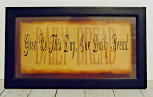 Decorative Framed Sign Quote, Give Us This Day Our Daily Bread, Home Decor