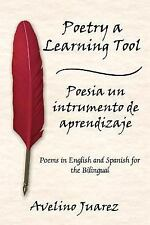 Poetry a Learning Tool Poesia un Intrume by Avelino Juarez (2005, Paperback)