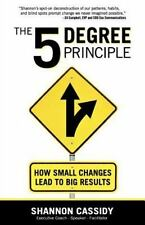 The 5 Degree Principle: How Small Changes Lead To Big Results: By Shannon Cas...